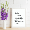 Black and White Motivational Quotes - Sprinkle Kindness
