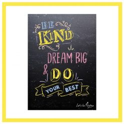 Be Kind Dream Big Do Your Best Children's Print