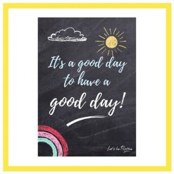 It's a good day to have a good day kids poster