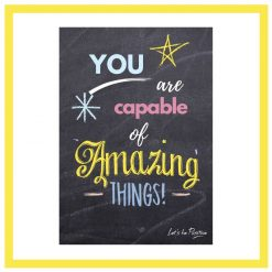 You are capable of amazing things kids print