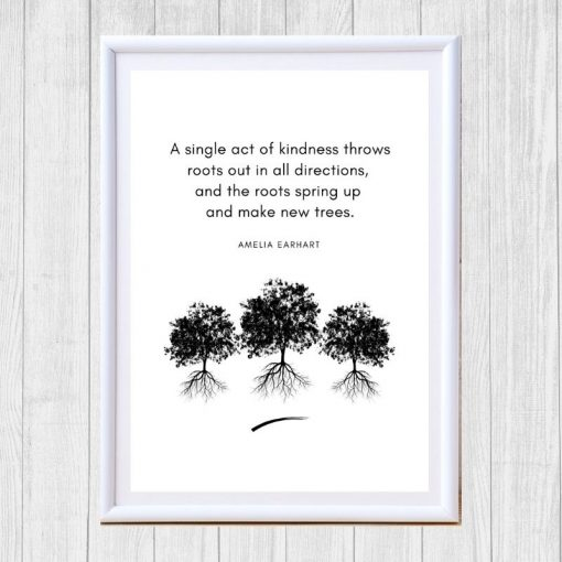 Kindness Spreads Roots Amelia Earhart Inspiring quote