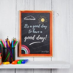 It's a good day to have a good day children's print