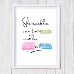 She turned her dreams into plans print