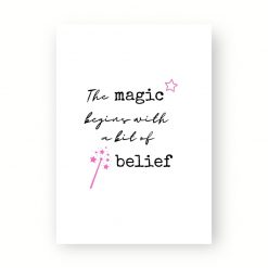 The magic begins with a bit of belief poster