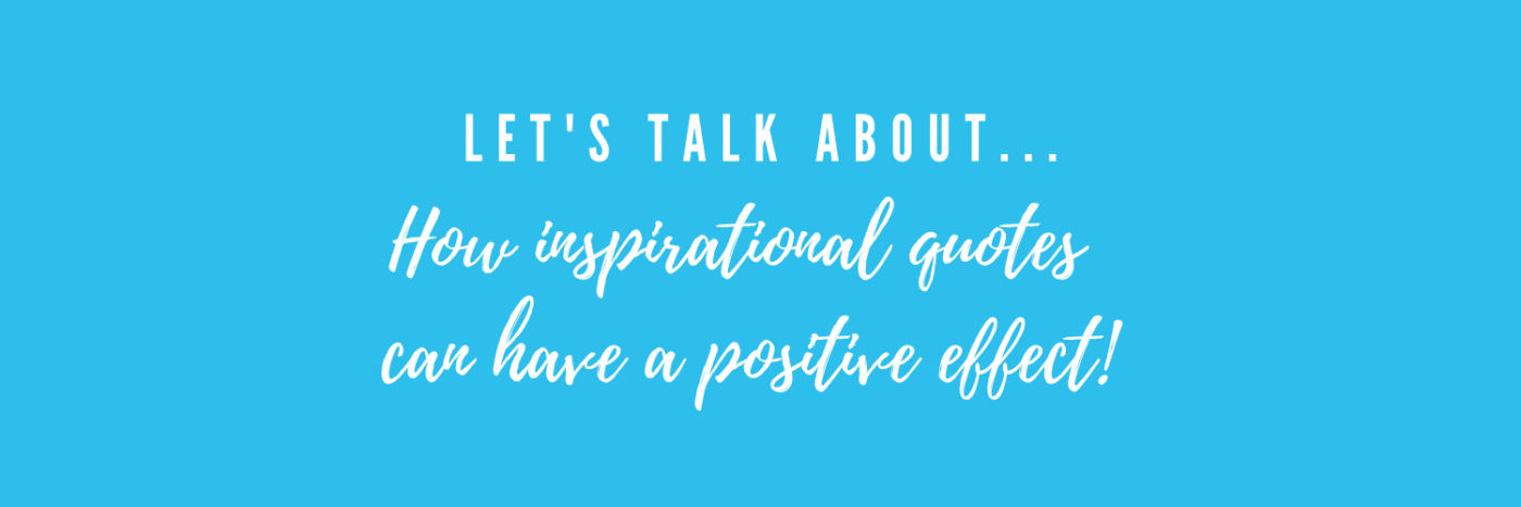 How inspirational quotes can have a positive effect