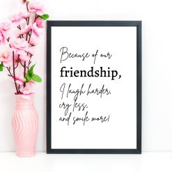 Because of our friendship quote